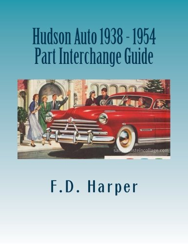 Read Online Hudson Auto 1938 - 1954 Part Interchange Guide ebook