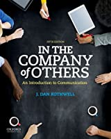 In the Company of Others: An Introduction to Communication, 5th Edition Front Cover