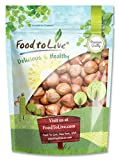 #9: Hazelnuts / Filberts by Food to Live (Raw, No Shell, Kosher, Bulk) — 8 Ounces