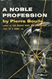 Noble Profession, Pierre Boulle, 0814900666