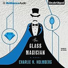 The Glass Magician   Livre audio Auteur(s) : Charlie N. Holmberg Narrateur(s) : Amy McFadden