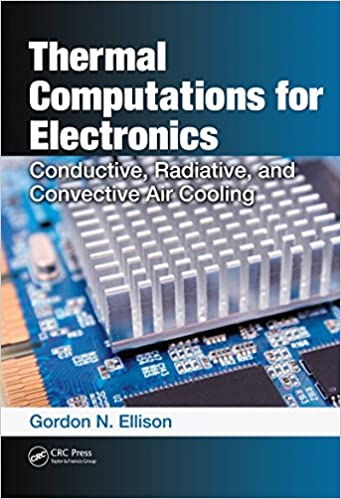 Thermal Computations for Electronics: Conductive, Radiative, and ...