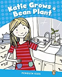 Penguin Kids: Katie Grows a Bean CLIL Level 1 (Pearson English Kids Readers)