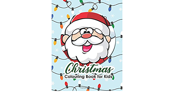 - Christmas Colouring Book For Kids: 25+ Simple And Fun Christmas Coloring  Pages For Toddlers, Kids 2-6: News, First: 9781711030401: Amazon.com: Books