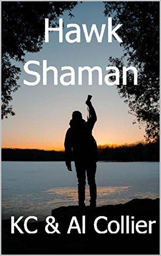 Hawk Shaman by [COLLIER, AL & KC, Collier, Al>