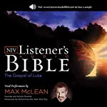 The NIV Listener's Audio Bible, the Gospel of Luke: Vocal Performance by Max McLean | Zondervan Bibles