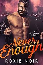 Never Enough (Dirtshine Book 1)