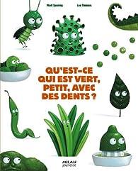 Qu'est-ce qui est vert, petit, avec des dents ? par Mark Sperring