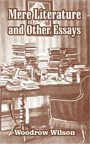 mere literature and other essays woodrow wilson  mere literature and other essays woodrow wilson 9781410212610 com books