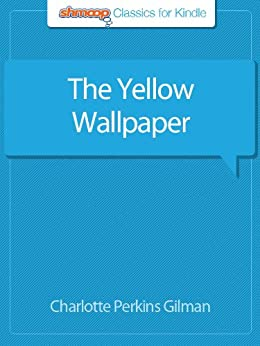 The Yellow Wallpaper: Complete Text with Integrated Study Guide from Shmoop by [Gilman, Charlotte Perkins]