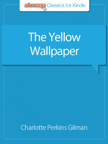 The Yellow Wallpaper Complete Text With Integrated Study