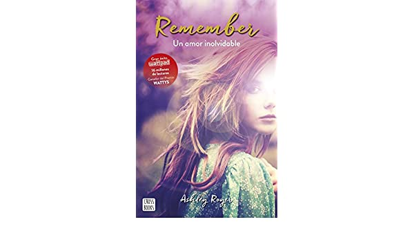 Amazon.com: Remember. Un amor inolvidable (Spanish Edition) eBook: Ashley Royer, Silvia Cuevas Morales: Kindle Store