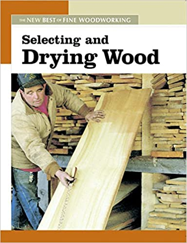 Selecting And Drying Wood por Editors of Fine Woodworking MOBI FB2 978-1561588305