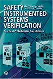 Safety Instrumented Systems Verification, William M. Goble and Harry Cheddie, 155617909X
