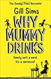 img - for Why Mummy Drinks: Sunday Times Bestseller book / textbook / text book