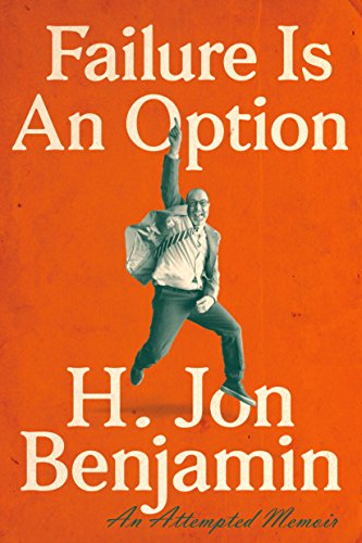 Failure Is an Option: An Attempted Memoir ()