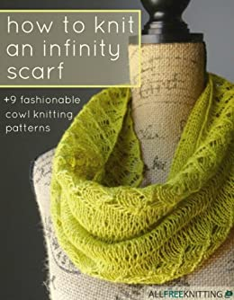 54616d47e How to Knit an Infinity Scarf + 9 Fashionable Cowl Knitting Patterns by   Prime Publishing