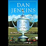 Slim and None  | Dan Jenkins