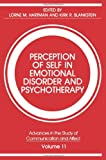 Perception of Self in Emotional Disorder and Psychotherapy (Advances in the Study of Communication and Affect), , 146129004X