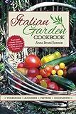 img - for Italian Garden Cookbook by Anna Bruni Benson (2014-05-23) book / textbook / text book