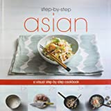 Asian: A Visual Step-by-step Cookbook