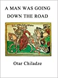 Front cover for the book A Man Was Going Down the Road by Otar Chiladze