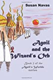 Agnil and the Wizard's Orb, Susan Navas, 1496159934