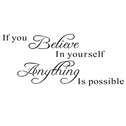 Amazoncom If You Believe In Yourself Anything Is Possible Wall