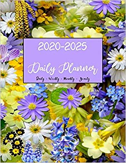2020 - 2025 Daily Weekly Monthly Yearly Planner: Six Years ...