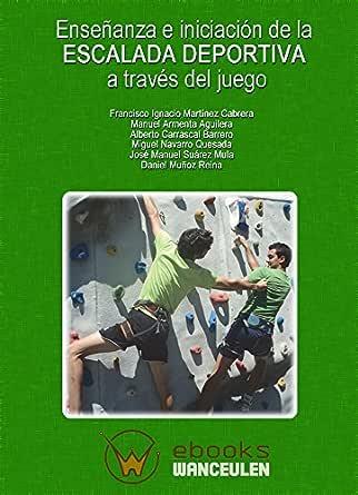 Enseñanza E Iniciación De La Escalada Deportiva A Través Del