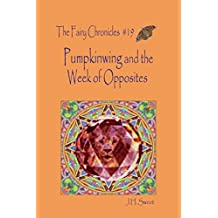 Pumpkinwing and the Week of Opposites (The Fairy Chronicles #19)