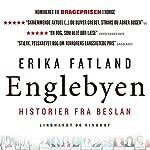 Englebyen: Historier fra Beslan | Erika Fatland
