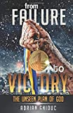 From Failure to Victory: The Unseen Plan of God