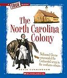 The North Carolina Colony (True Books: American History (Paperback))