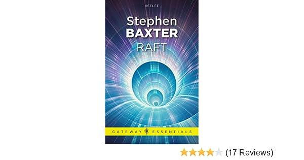 Amazon com: Raft (S F  MASTERWORKS Book 329) eBook: Stephen Baxter