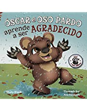 Óscar el Oso Pardo aprende a ser agradecido: Grunt the Grizzly Learns to Be Grateful (Zac y sus amigos) (Spanish Edition)