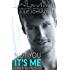 Not You It's Me (A Boston Love Story Book 1)