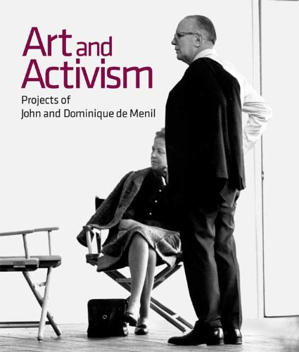 Art and Activism: Projects of John and Dominique de Menil (Menil Collection)