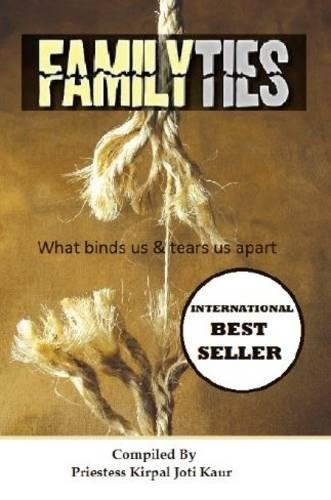 Read Online Family Ties: What Binds Us & Tears Us Apart (Our Road To Recovery Anthologies) (Volume 1) ebook