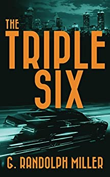 The Triple Six by [Miller, G. Randolph]