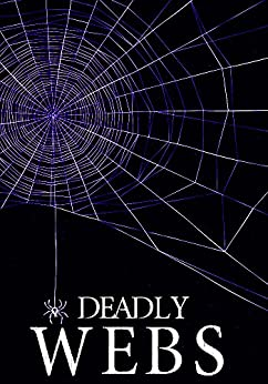 Deadly Webs: Unwoven- Book 2 by [Hunt, James]