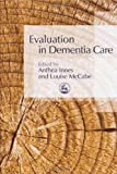 Evaluation in Dementia Care, , 1843104296