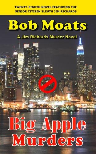 Big Apple Murders (Jim Richards Murder Novels Book 28)