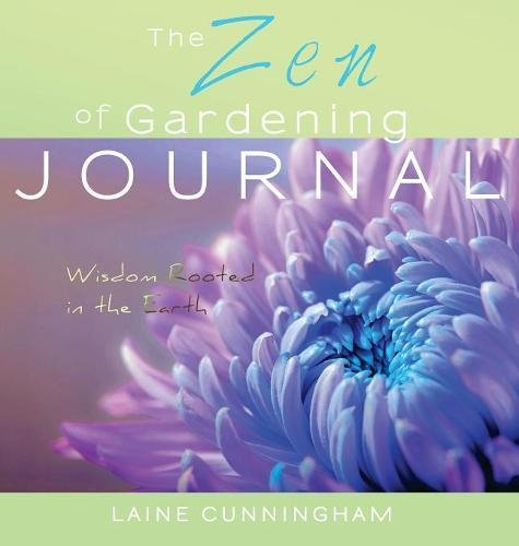 The Zen of Gardening Journal: Wisdom Rooted in the Earth pdf