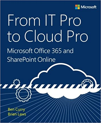 from it pro to cloud pro microsoft office 365 and sharepoint online it best practices microsoft press 1st edition
