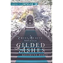 Gilded Ashes: A Cruel Beauty Novella (Cruel Beauty Universe)