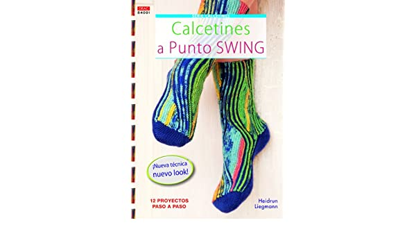 Calcetines a punto Swing / Swing Crochet Socks: 12 proyectos paso a paso / 12 Projects Step by Step (Crea con patrones; Serie: Calcetines / Socks) (Spanish ...