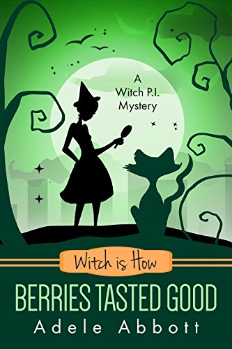Witch Is How Berries Tasted Good (A Witch P.I. Mystery Book 26) by [Abbott, Adele]