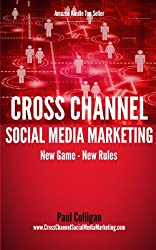 Cross Channel Social Media Marketing