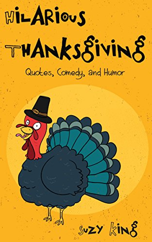 Hilarious Thanksgiving Quotes Comedy And Humor Kindle Edition By